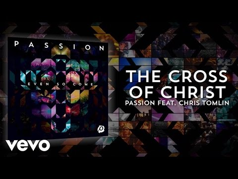 Chris Tomlin - The Cross Of Christ