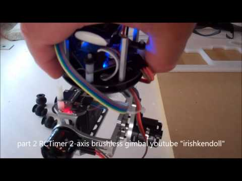 Part 2 REVIEW RCTimer 2-axis brushless gimbal & Martinez BLGC