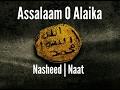 Assalaam O Alaika Nasheed 2017 2018 mp3
