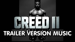 CREED 2 Trailer Music Version   Proper Movie Trailer Theme Song II