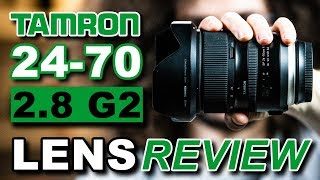 TAMRON 24-70 2.8 G2 Lens Review | Better than Nikon, Canon & Sony?