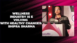 Wellness industry is evolving with
