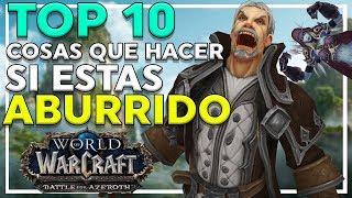 TOP 10 Cosas Para Hacer Cuando Estás Aburrido en World of Warcraft
