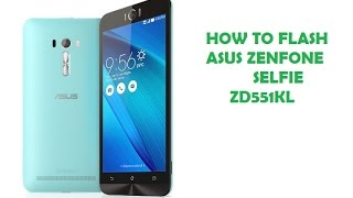 How to Flash Asus Zenfone Selfie ZD551KL