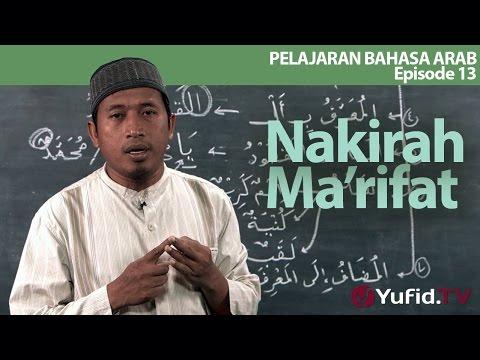 Pelajaran Bahasa Arab Episode 13 : Isim Nakirah Dan Ma'rifat - Ustadz Hamdan Hambali