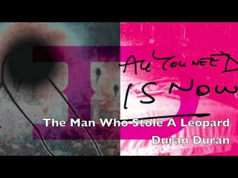 Duran Duran - The Man Who Stole A Leopard