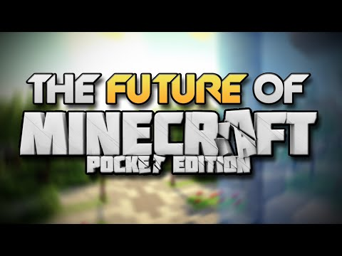 The FUTURE of Minecraft Pocket Edition : Planned UPDATES/FEATURES Discussion - 0.11.0/0.12/0.13+