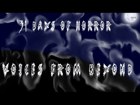 31 Days of Horror - Day 31 - Voices From Beyond