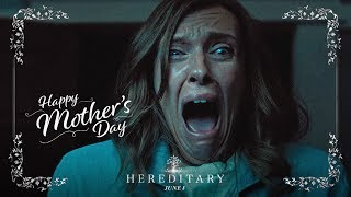 Hereditary | Happy Mother's Day!