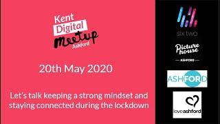 Kent Digital Meetup Ashford - 20.05.2020