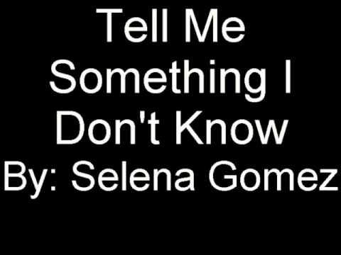 Selena Gomez - Tell Me Something I Dont Know Lyrics