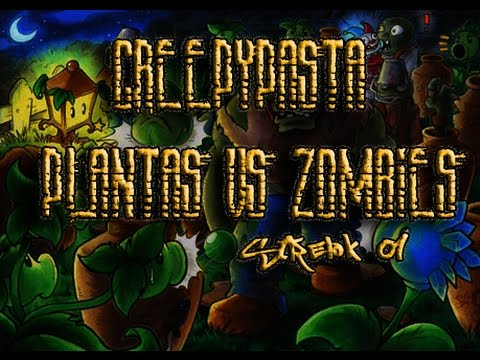 Creepypasta plantas vs zombies terror