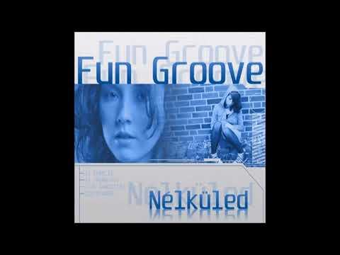 Fun Groove - Nélküled