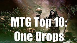 MTG Top 10:  One Drops