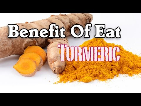Benefit of Eat Turmeric