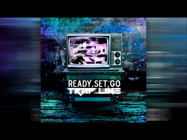 Tokio Hotel - Ready Set Go (TRAP Line Remix)