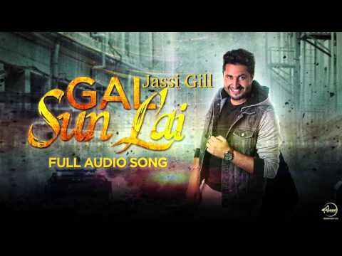 Gal Sun Lai (Full Audio Song) | Jassi Gill | Latest Punjabi Song 2016 | Speed Records
