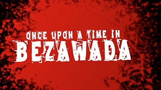 Once Upon A Time In Bezawada - Telugu Action Short Film 2015 - Directed by Anil Boyidapu