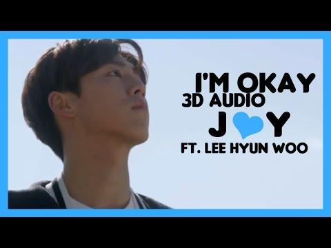 I'M OKAY - JOY (FT.LEE HYUN WOO) (3D USE HEADPHONES)