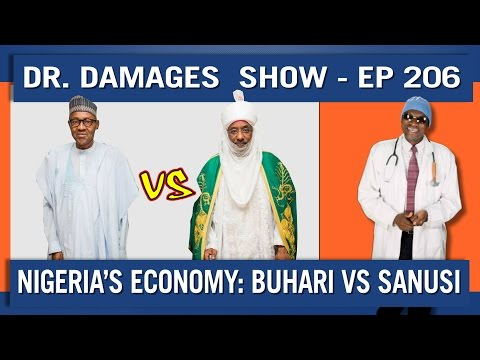 Dr. Damages Show – Episode 206: Nigeria's Economy: Buhari Vs. Sanusi