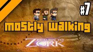 Mostly Walking - Return to Zork P7