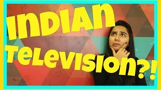 Everything Wrong With Indian Television | MostlySane