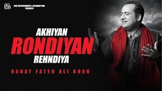 download lagu Akhiyan Rondiyan Rehndiya  Rahat Fateh Ali Khan  gratis