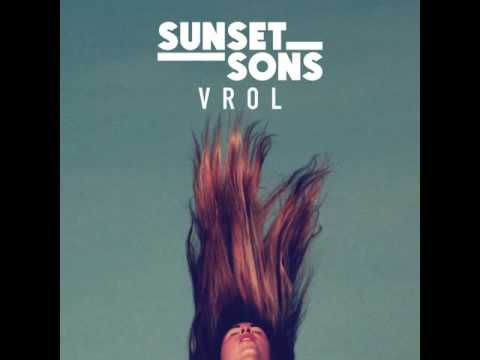 Sunset Sons - 'VROL' (Official Audio)
