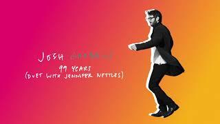 Josh Groban with Jennifer Nettles - 99 Years (Official Audio)
