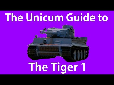 The Unicum Guide to The Tiger 1