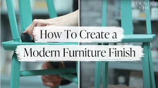 How to Create a Modern Finish