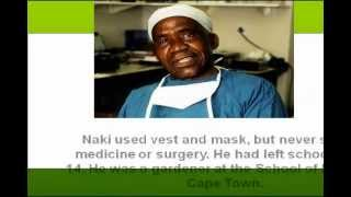 THE SURGEON CLANDESTINE, DR: HAMILTON NAKI