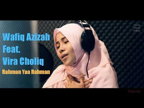 Wafiq Azizah Feat. Vira Choliq | Rahman Yaa Rahman | Procie Omah Rekam