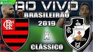 Flamengo e Vasco Ao Vivo Brasileiro 2019 Jogo antecipado da 34 Rodada Narrao