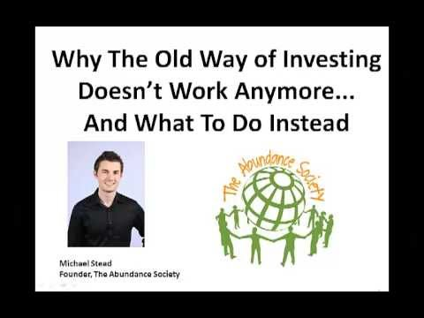 Why The Old Way Of Investing Doesn't Work Anymore... And What To Do Instead