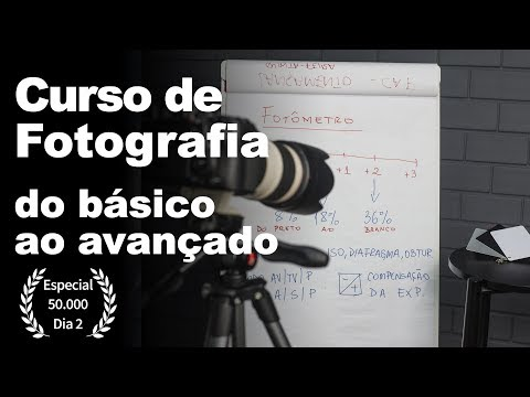 CURSO DE FOTOGRAFIA (DO BÁSICO AO AVANÇADO) | ESPECIAL 50.000 (DIA 2)
