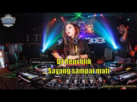 Download Lagu DJ Repvblik - Sayang sampai mati MP3 Free