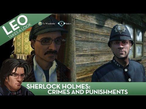 Leo Takes A Look: Sherlock Holmes Crimes and Punishments
