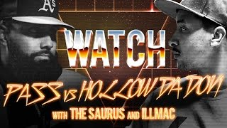 WATCH: PASS vs HOLLOW DA DON with THE SAURUS and ILLMAC