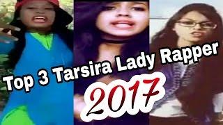 Top 3 BD Tarsira Lady Rapper 2017