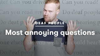 Deaf People Tell Us Which Questions Annoy Them the Most | Cut