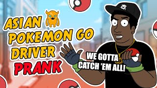 Crazy Asian Pokemon GO Driver Prank - Ownage Pranks