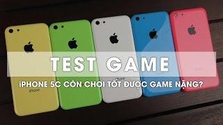 TEST GAME: iPhone 5c còn chiến được game nặng hay không?