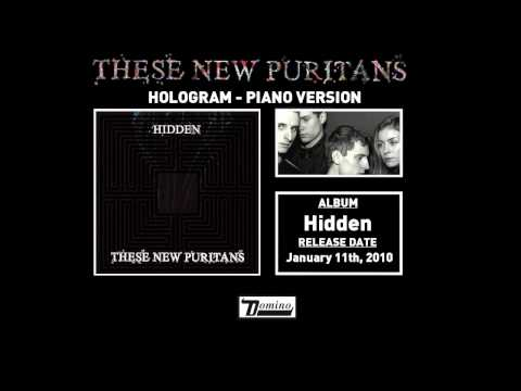 These New Puritans - Hologram (Piano Version)