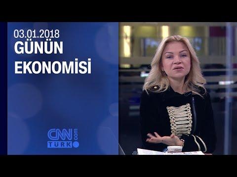 Günün Ekonomisi 03.01.2018 Çarşamba