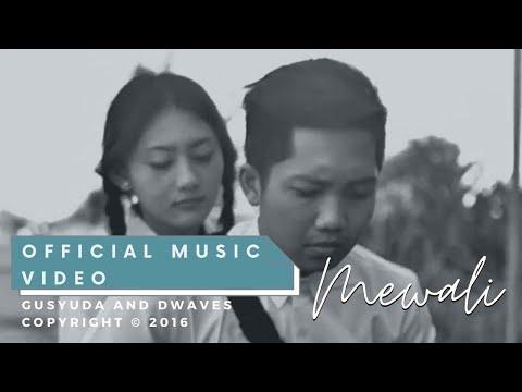 GUSYUDA - MEWALI (OFFICIAL VIDEO CLIP)