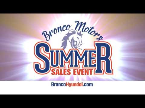 Bronco Motors Hyundai July 2016 - Summer Sales Event