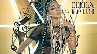 Manelyk - Odiosa Letra (Video Oficial)