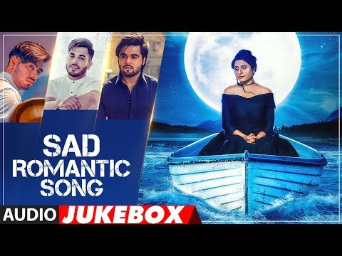 Sad Romantic Songs | Punjabi Audio Jukebox | Latest Punjabi Songs 2018 | T-Series Apna Punjab