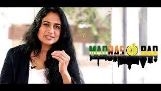 Madras to Chennai! – இது தான் Development-அ?   MADRAS IN BAR   From the Voice of Anu Hasan